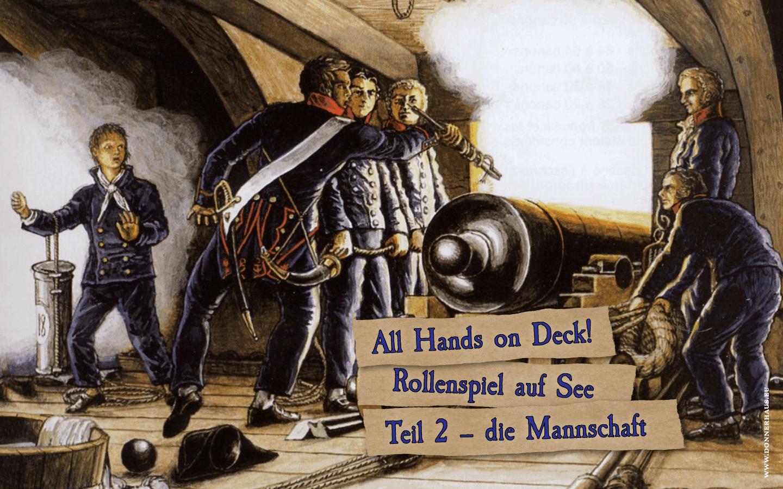 All Hands on Deck! Rollenspiel auf See, Teil 2 – die Mannschaft
