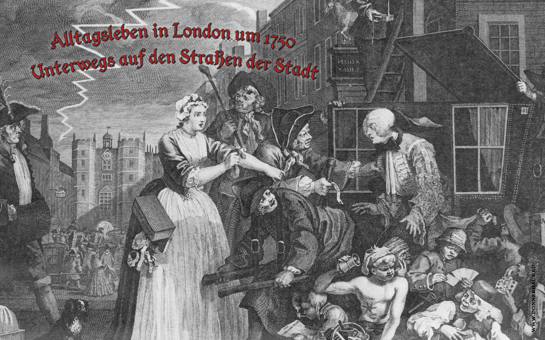Alltagsleben in London um 1750 – Unterwegs auf den Straßen der Stadt – Geschichtskrümel 67