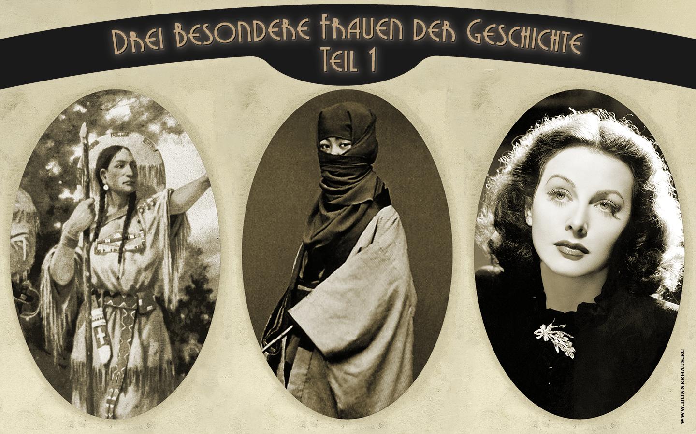 Drei besondere Frauen der Geschichte